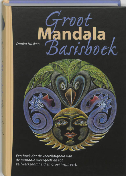 Groot mandala basisboek : een boek dat de veelzijdigheid van de mandala weergeeft en tot zelfwerkzaamheid en groei ...