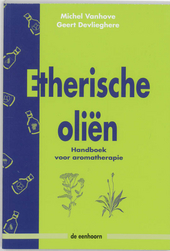 Etherische oliën : handboek voor aromatherapie