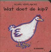 Wat doet de kip?