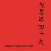 De Chinese fascinatie voor de geest : de werking van het innerlijk