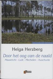 Door het oog van de naald : Maastricht, Luik, Mechelen, Auschwitz