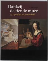 Dankzij de tiende muze : 33 opstellen uit Kunstschrift