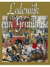 Lodewijk van Gruuthuse : mecenas en Europees diplomaat ca. 1427-1492