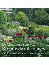 De bloementuinen van Brigitte de Villenfagne, ou Les jardins en fleurs