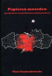 Papieren moorden : een encyclopedisch lexicon van de Vlaamse misdaadliteratuur