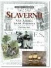 Slavernij : van Afrika naar Amerika