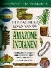 Het dagelijks leven van de Amazone-indianen