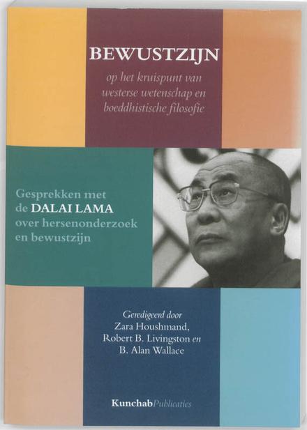 Bewustzijn : op het kruispunt van westerse wetenschap en boeddhistische filosofie : gesprekken met de Dalai Lama ov...
