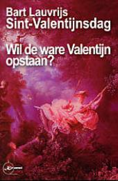 Sint-Valentijnsdag : wil de ware Valentijn opstaan ?