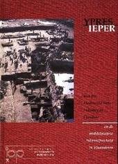 Ieper en de middeleeuwse lakennijverheid in Vlaanderen : archeologische en historische bijdragen