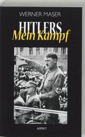 Adolf Hitlers Mein Kampf : geschiedenis, fragmenten, commentaren