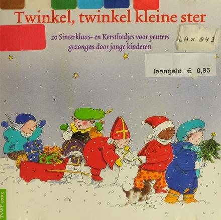 Twinkel, twinkel kleine ster : 20 Sinterklaas- en Kerstliedjes