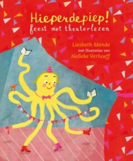Hieperdepiep! : feest met theaterlezen