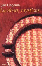 Lucebert, mysticus : over de roepingsgedichten en de open brief aan Bertus Aafjes