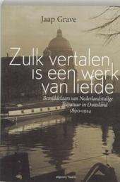 Zulk vertalen is een werk van liefde : bemiddelaars van Nederlandstalige literatuur in Duitsland 1890-1914