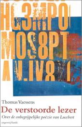 De verstoorde lezer : over de onbegrijpelijke poëzie van Lucebert