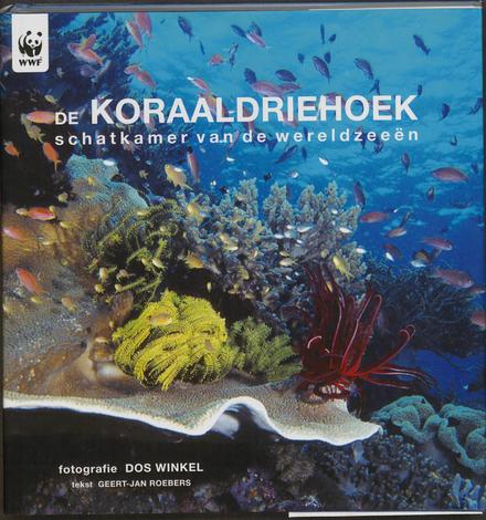De koraaldriehoek : schatkamer van de wereldzeeën