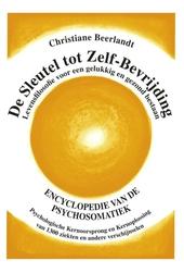 De sleutel tot zelf-bevrijding : psychologische oorsprong van 1100 ziekten