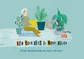 Een boek lees je nooit alleen : 20 jaar Boekenbende aan Huis in Brussel