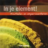 In je element! : knutselen en experimenteren