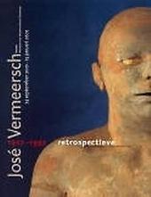 José Vermeersch retrospectieve 1922-1997