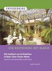 Een kostschool met klasse : het instituut van de ursulinen in Onze-Lieve-Vrouw-Waver