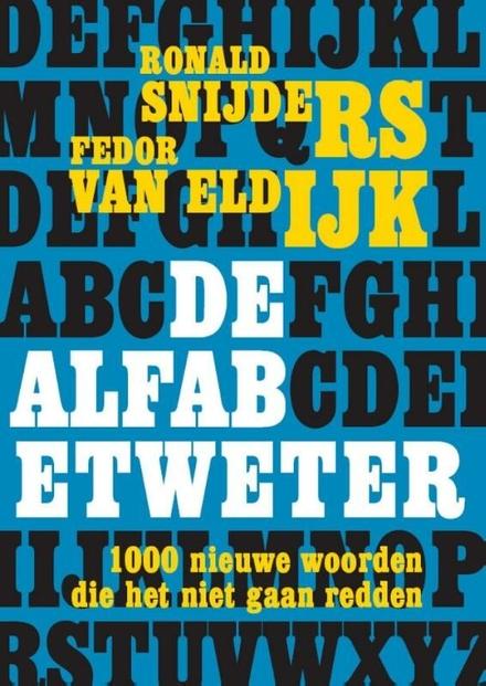 De alfabetweter : 1000 nieuwe woorden die het niet gaan redden