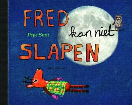 Fred kan niet slapen