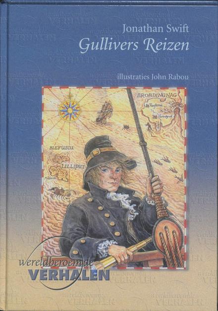 Gullivers reizen : reizen naar diverse afgelegen landen van de wereld door Lemuel Gulliver, eerst chirurgijn en lat...