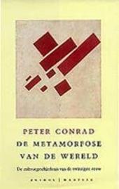 De metamorfose van de wereld : de cultuurgeschiedenis van de twintigste eeuw
