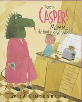 Toen Caspers mamma de kluts kwijt was