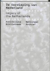 De verdieping van Nederland : duizend jaar Nederland aan de hand van topstukken uit de Koninklijke Bibliotheek en h...