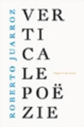 Verticale poëzie : een keuze uit de Verticale poëzie I t /m XIII