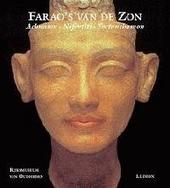 Farao's van de zon : Achnaton, Nefertiti, Toetanchamon