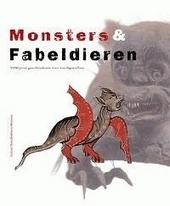 Monsters & fabeldieren : 2500 jaar geschiedenis van randgevallen