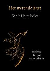 Het wetende hart : de weg van de soefi : verdieping en transformatie