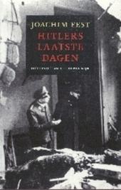 Hitlers laatste dagen : het einde van het Derde Rijk