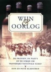 Wijn en oorlog : de Fransen, de nazi's en de strijd om Frankrijks nationale schat