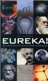 Eureka ! : de natuurwetenschappen onthuld