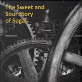 The sweet and sour story of sugar : sugar in a globalized world
