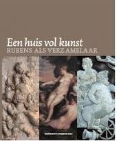 Een huis vol kunst : Rubens als verzamelaar