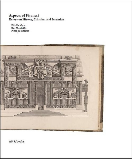 Aspects of Piranesi : essays on history, criticism and invention