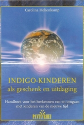 Indigo-kinderen als geschenk en uitdaging : handboek voor het herkennen van en omgaan met kinderen van de nieuwe ti...