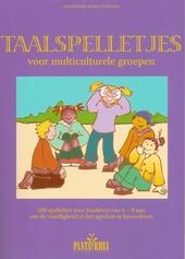 Taalspelletjes voor multiculturele groepen : 100 spelletjes voor kinderen van 4-8 jaar om de vaardigheid in het spr...