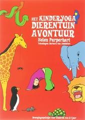 Het kinderyoga dierentuin-avontuur : een werkboek met bewegingsspelletjes voor kinderen van 3-7 jaar