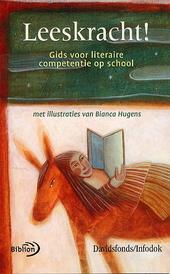 Leeskracht ! : gids voor literaire competentie op school