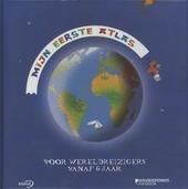 Mijn eerste atlas : voor wereldreizigers vanaf 6 jaar