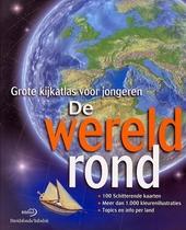 De wereld rond : grote kijkatlas voor jongeren
