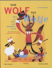 Van wolf tot watje : hoe je dier een huisdier werd