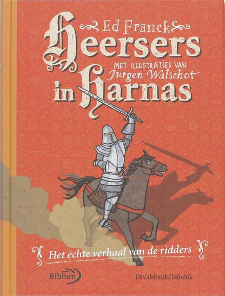 Heersers in harnas : het échte verhaal van de ridders